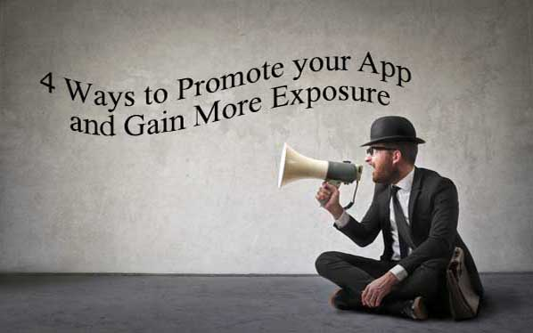 4 Ways to Promote your App and Gain More Exposure